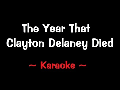 The Year That Clayton Delaney Died