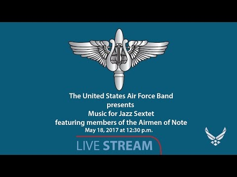 The United States Air Force Band's Jazz Sextet at the National Museum of American History