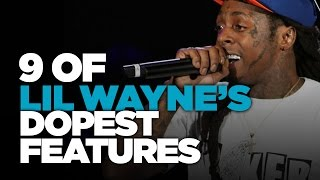 9 Of Lil Wayne's Dopest Features