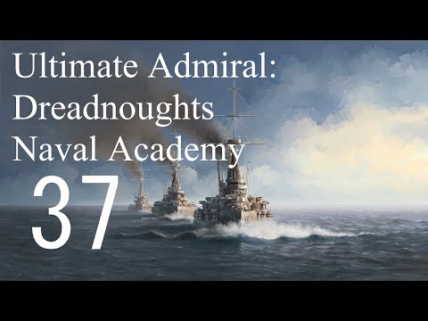 Let's Play Ultimate Admiral: Dreadnoughts EA-A3 - 37 Custom Battle