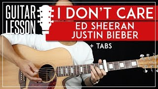 I Don't Care Guitar Tutorial Ed Sheeran Justin Bieber Guitar Lesson  |Chords + Fingerpicking + TAB|