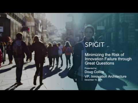 Spigit Webinar: Minimizing Innovation Risk Through Great Questions