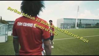 10 BUKTI Bahwa Marcelo Adalah Rajanya Kontrol Bola