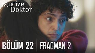 Mucize Doktor 22. Bölüm 2. Fragmanı