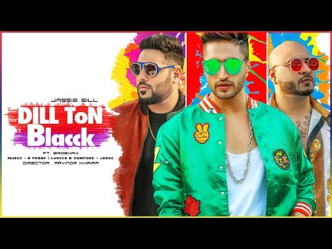 DILL TON BLACCK  Song  Jassi Gill Feat Badshah  Jaani, B Praak  New Song 2018
