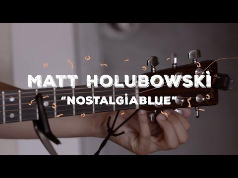 Matt Holubowski - Nostagliablue (Buzzsession)