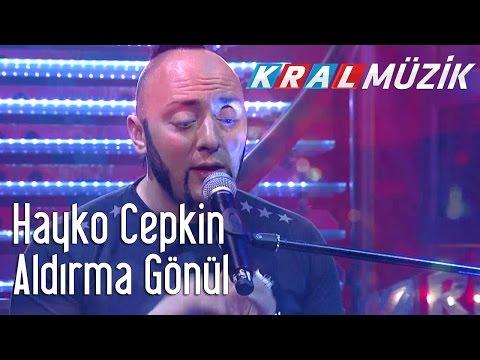 Kral Pop Akustik - Hayko Cepkin - Aldırma Gönül