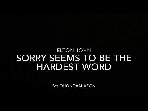 Sorry seems to be the hardest word - Elton John (lyrics)