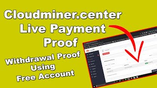 Cloudminer.center Live Payment Proof - Using Free Account 2020
