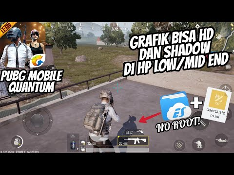 Tutorial Setting High Graphic + Shadow PUBG Mobile Quantum di HP Spek Low / Mid End - 100% WORK