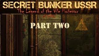 USSR Secret Bunker: The Legend of the Vile Professor (Part Two)