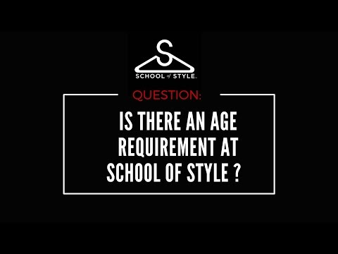 Is There An Age Requirement At School of Style?