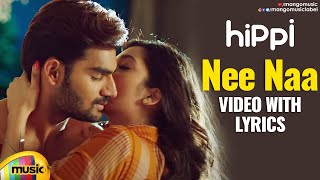 Nee Naa Romantic Video Song With Lyrics | Hippi Telugu Movie | Kartikeya | Digangana | Mango Music