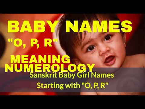 Girl Baby Names Starting With O, P, R  in Sanskrit/ Hindi, Most Beautiful, Unique Names (2017)