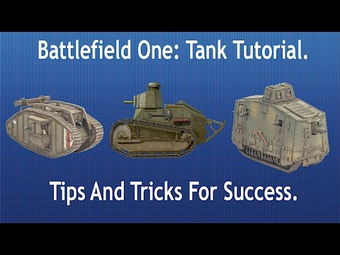 Battlefield 1: Tank Tutorial. Strategies For Attack/Defense,