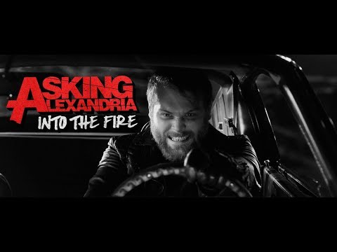 ASKING ALEXANDRIA  Into The Fire  Music