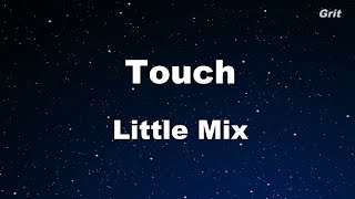 Touch - Little Mix Karaoke 【No Guide Melody】 Instrumental