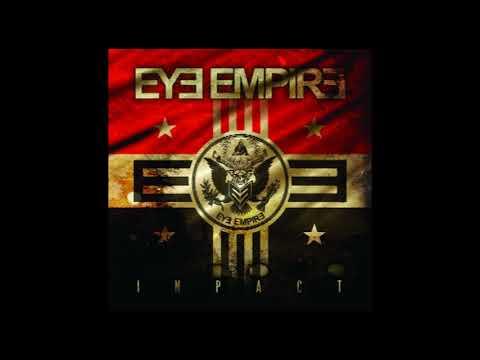 Eye Empire / Impact (Full Album)