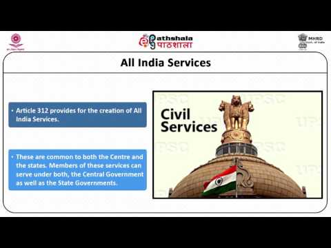 All India Services: Nature, Role and Rationale; Central Civil Services