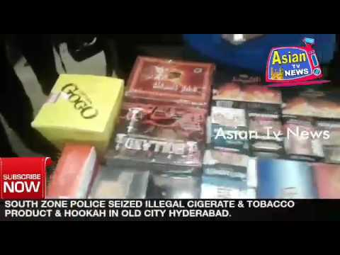 Asian Tv News. SOUTH ZONE POLICE SEIZED ILLEGAL CIGERATE & TOBACCO PRODUCT & HOOKAH IN OLD CITY HYD.