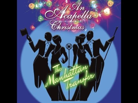 THE MANHATTAN TRANSFER ☊  An Acapella Christmas full cd
