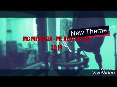 MC MENDOZA - ME DEJO LA PIEL 2019 *  *