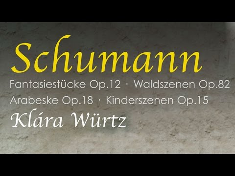 Schumann: Piano Music (Full Album) played by Klára Würtz