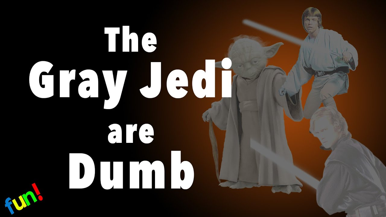 The Gray Jedi Are Dumb Funnecessary Youtube
