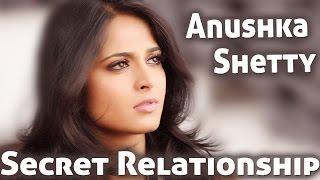 Anushka Shetty's Secret Love Relationship