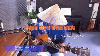 Lạnh trọn đêm mưa - Huỳnh Anh (Guitar) - Anhbaduy Guitar Cà Mau