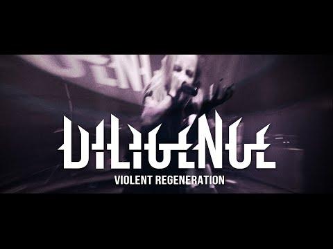 Diligence - Violent Regeneration (OFFICIAL VIDEO)