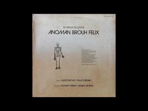 Anoman Brouh Felix - Le Retour Du Grand (FULL ALBUM)