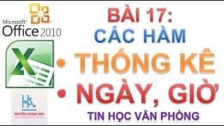 Bài 17 | Các Hàm Thống Kê | Các Hàm Ngày Giờ | Tin học văn phòng - Nguyễn Hoàng Anh