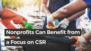 Nonprofits Can Benefit from a Focus on Corporate Social Responsibility (CSR) | Errika Moore, TAG-Ed