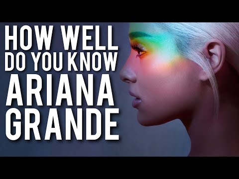 How Well Do You Know Ariana Grande?