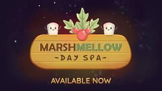 Marshmellow Spa Day - Gameplay Trailer