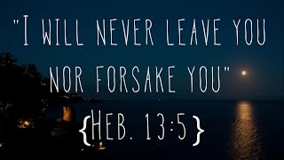 I will never leave you nor forsake you | Thank U Jesus