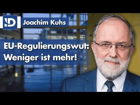 EU-Regulierungswut: Weniger ist mehr! | Joachim Kuhs