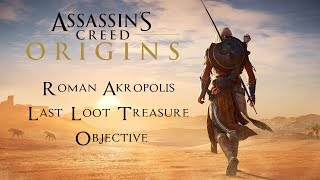 Roman Akropolis Last Loot Treasure Objective - Assassin's Creed Origins