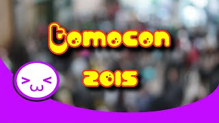 tomocon 2015!