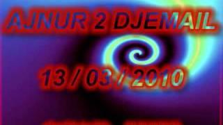 DJEMAIL 2010 NEVO AJNUR 2 DJEMAIL 2010 NOVO MUKI DZEMAIL ERDJAN CITA SEVCET TALLAVA KRALI DZEMAIL