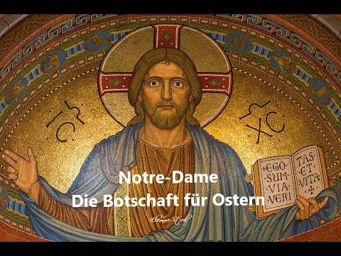 Notre  Dame - Die Botschaft für Ostern
