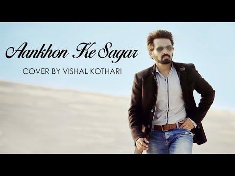 Aankhon Ke Sagar | Vishal Kothari | Hindi Music Video | Shafqat Amanat Ali | Hindi Cover Song
