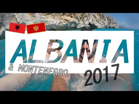 ROAD TRIP SUMMER 2017 ALBANIA AND MONTENEGRO   GoPro  