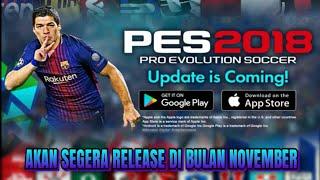 Video Pes 2018 Android Akan Segera Release Di Bulan November download MP3, 3GP, MP4, WEBM, AVI, FLV Oktober 2017