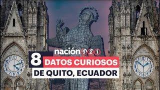 8 datos curiosos de Quito, Ecuador