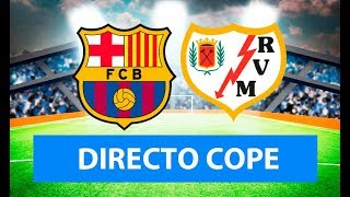 (SOLO AUDIO) Directo del Barcelona 3-1 Rayo Vallecano en COPE