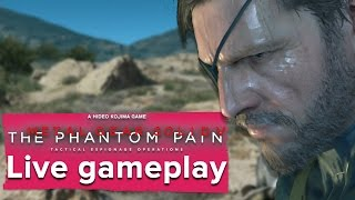 Metal Gear Solid 5: The Phantom Pain - Live gameplay!