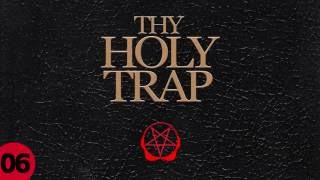 Thy Holy Trap: Book 06