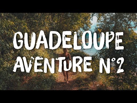Guadeloupe aventure #2